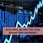 Blue Chips, Second Tier, dan Saham Gorengan, Pilih Yang Mana?